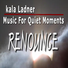 Music for Quiet Moments: Renounce
