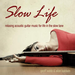 Slow Life: Relaxing Acoustic Guitar Music for Life in the Slow Lane
