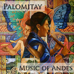Palomitay - Music Of Andes