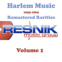 Harlem Music 1955-1965 Remastered Rarities Vol. 1