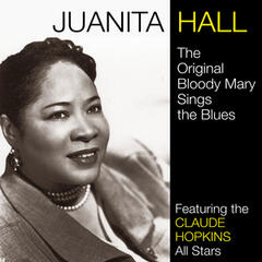 The Original Bloody Mary Sings the Blues (feat. The Claude Hopkins All Stars)