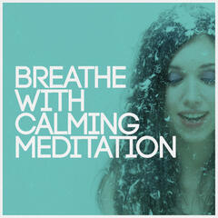 Breathe with Calming Meditation