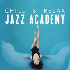 Chill & Relax Jazz Academy