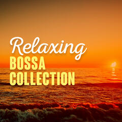 Relaxing Bossa Collection