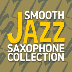 Smooth Jazz Saxophone Collection