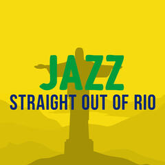 Jazz: Straight out of Rio