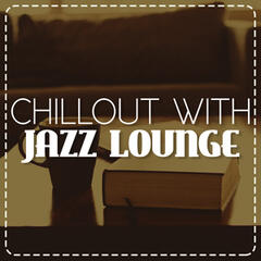 Chillout with Jazz Lounge