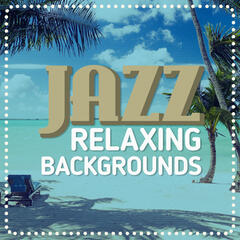 Jazz: Relaxing Backgrounds