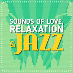 Sounds of Love, Relaxation & Jazz