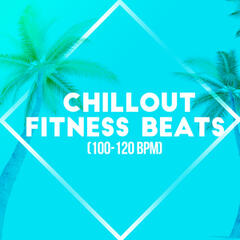 Chillout Fitness Beats (100-120 BPM)