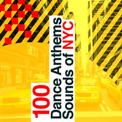 100 Dance Anthems: Sounds of Nyc