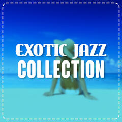 Exotic Jazz Collection