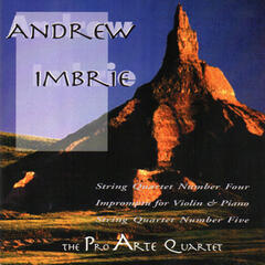 Andrew Imbrie: Music for String Quartet and Violin & Piano Duo