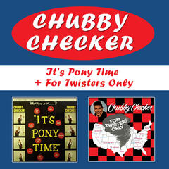 It's Pony Time + for Twisters Only (Bonus Track Version)