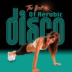 The Best Of Aerobic Disco
