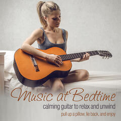 Music at Bedtime: Calming Guitar to Relax and Unwind