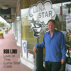 Bob Lind Live at the Luna Star Café