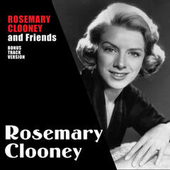 Rosemary Clooney and Friends (Bonus Track Version)