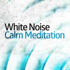 White Noise: Calm Meditation