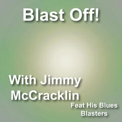 Blast off with Jimmy Mccracklin & His Blues Blasters