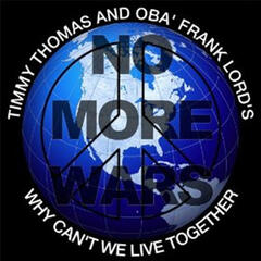 Why Can't We Live Together (No More Wars)