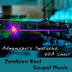 Zambian Best Gospel Music