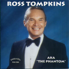 "Ross Tompkins AKA ""The Phantom"""