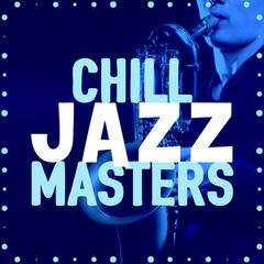 Chill Jazz Masters