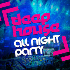 Deep House All Night Party