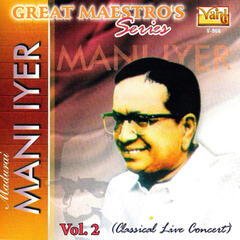 Great Maestro's Series - Madurai Mani Iyer, Vol. 2 (Live)