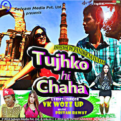 Tujhko Hi Chaha - Single
