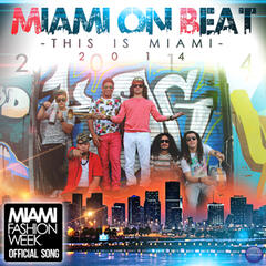 This Is Miami 2014 (Miami Fashion Week Official Song)
