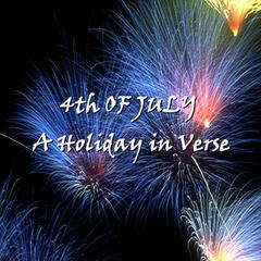 The 4th of July - A Holiday in Verse
