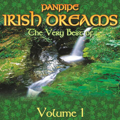 Panpipe Irish Dreams (The Very Best Of) Special Edition, Vol. 1
