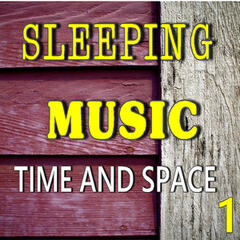 Sleeping Music: Time and Space, Vol. 1