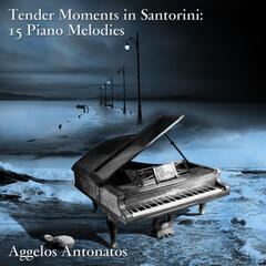 Tender Moments in Santorini: 15 Piano Melodies