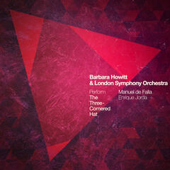 Barbara Howitt & London Symphony Orchestra Perform the Three-Cornered Hat