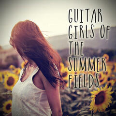 Guitar Girls of the Summer Fields