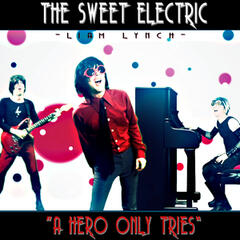 The Sweet Electric - A Hero Only Tries