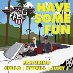 Have Some Fun (feat. Cee Lo, Pitbull & Juicy J)