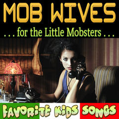 Mob Wives - For the Little Mobsters - Favorite Kids Songs