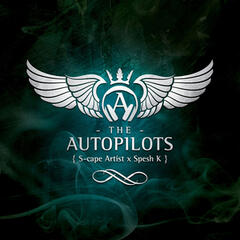 The Autopilots (feat. S-Cape Artist & Spesh K)