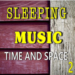 Sleeping Music: Time and Space, Vol. 2