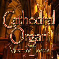 Cathedral Organ (Music for Funerals)