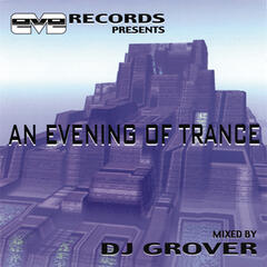 An Evening of Trance (Continuous DJ Mix by DJ Grover)