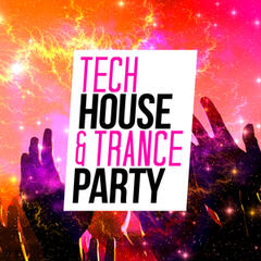 Tech House & Trance Party