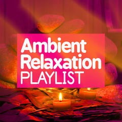 Ambient Relaxation Playlist