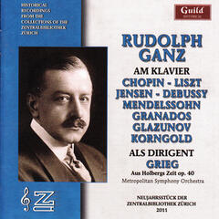 Rudolf Ganz as Pianist and Conductor