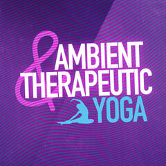 Ambient & Therapeutic Yoga