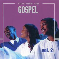 Noches de Gospel Vol. 2